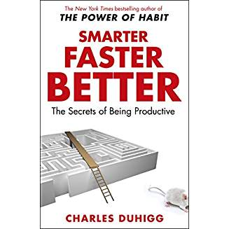 Book Review – 'Smarter Faster Better: The Secrets of Being Productive' by Charles Duhigg.