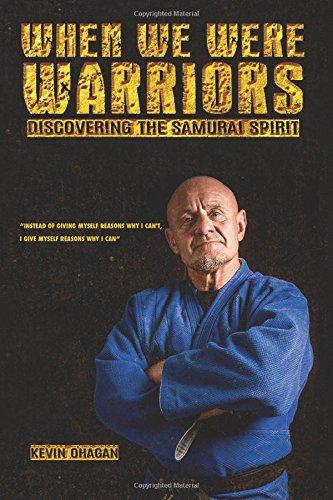 When We Were Warriors, Discovering the Samurai Spirit – Kevin O'Hagan