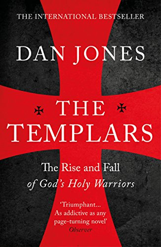 Book Review – 'The Templars: The Rise and Fall of God's Holy Warriors' by Dan Jones