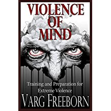 Book Review: 'Violence of Mind: Preparing for Extreme Violence' by Varg Freeborn – Garry Smith
