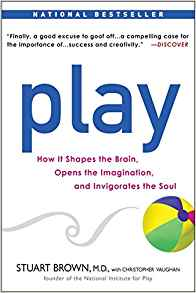 Book Review – 'Play: How it Shapes the Brain, Opens the Imagination and Invigorates the Soul' by Stuart Brown M.D.